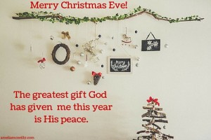 The greatest gift God gave me this year is His peace.